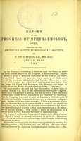 view Report on the progress of ophthalmology, 1872 : prepared for the American Ophthalmological Society