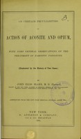 view On certain peculiarities of action of aconite and opium : with some general observations on the treatment of narcotic poisoning : (illustrated by the history of two cases)