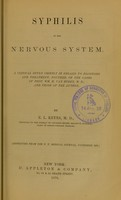 view Syphilis of the nervous system : a clinical study chiefly in regard to diagnosis and treatment : founded on the cases of Prof. Wm. H. Van Buren, M.D., and those of the author / by E.L. Keyes.