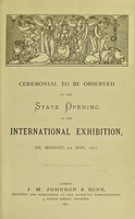 view Ceremonial to be observed at the state opening of the International Exhibition, on Monday, 1st May, 1871.