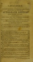 view Catalogue of the most splendid, interesting, and truly important collection of autograph letters ever offered for sale : including those of royal, noble, and other illustrious personages, of various nations and states, during the XVth, XVIth, XVIIth, XVIIIth, and XIXth centuries : at the reasonable prices affixed to each article