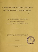 view A page in the natural history of pulmonary tuberculosis / by A. K. Chalmers.