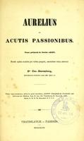 view De acutis passionibus / nunc primum in lucem edidit ... Dr.Car. Daremberg.
