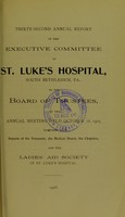 view Thirty-second annual report  of the executive committee of St. Luke's Hospital, South Bethlehem, PA.