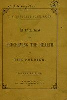 view Rules for preserving the health of the soldier / U.S. Sanitary Commission.