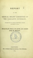 view Report of the Medical Relief Committee of the Radcliffe Infirmary presented to the Quarterly Court, January 28, 1874 / [ed. by] Hugh Hamersley.