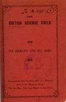 view The British Science Guild : its objects and its aims.