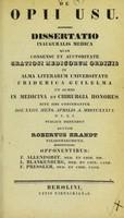 view De opii usu : dissertatio inauguralis medica ... / auctor Robertus Brandt.