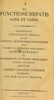 view De functione hepatis sana et laesa : dissertatio inauguralis medica ... / auctor Carolus Ignatius Lorinser.