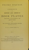 view Catalogue of British and American book plates bequeathed to the British Museum by Sir Augustus Wollaston Franks / by E.R.J. Gambier Howe.