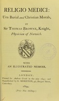 view Religio medici : Urn burial and Christian morals. With an illustrated memoir / Sir Thomas Browne.