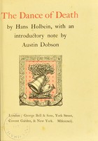 view Holbein's Dance of death : exhibited in elegant engravings on wood ; also, Holbein's Bible cuts : consisting of ninety illustrations on wood / with a dissertation on the several representations of that subject by Francis Douce ; with introduction by Thos. Frognall Dibdin.