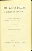 view The Germ-plasm : a theory of heredity / by August Weismann ; translated by W. Newton Parker and Harriet Ronnfeldt.