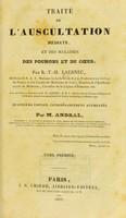 view Traite de l'auscultation mediate et des maladies des poumons et du couer / par R.-T.-H. Laennec ; Avec les notes et additions de M. Laennec.
