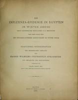 view Die influenza-epidemie in Egypten im Winter 1889/90 : nach gesammelten Ärtzlichen U. A. berichten nebst einem anhang über die influenza-epidemie ebendaselbst im Winter1891/92 / von Franz Engel Bey.