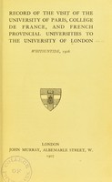 view Record of the visit of the University of Paris, College de France, and French provincial universities to the University of London, Whitsuntide, 1906.