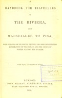 view A handbook for travellers on the Riviera : from Marseilles to Pisa, with outlines of the routes thither, and some introductory information on the climate and the choice of winter stations for invalids. With maps, and plans of towns.