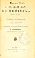 view A. Cornelii Celsi De medicina, libri octo / ad fidem optimorum librorum denuo recensuit adnotatione critica indicibusque instruxit C. Daremberg.