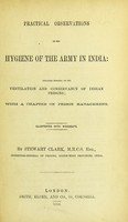view Practical observations of the hygiene of the army in India : including remarks of the ventilation and conservancy of Indian prison ; with a chapter on prison management / by Stewart Clark.