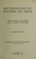 view Archæological history of Ohio : the mound builders and later Indians / by Gerard Fowke.