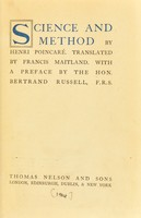 view Science and method / by Henri Poincaré ; translated by Francis Maitland ; with a preface by Bertrand Russell.