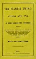 view The Siamese twins, Chang and Eng : a biographical sketch.