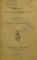 view Memorials of Agnes Elizabeth Jones / by her sister ; with introduction by Florence Nightingale.