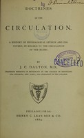 view Doctrines of the circulation : a history of physiological opinion and discovery, in regard to the circulation of the blood / [John C. Dalton].