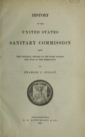 view History of the United States Sanitary Commission : being the general report of its work during the war of the rebellion
