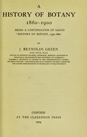 view A history of botany 1860-1900 : being a continuation of Sachs ʻHistory of botany, 1530-1860,'