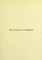 view The romance of symbolism and its relation to church ornament and architecture / by Sidney Heath.