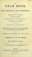 view The year book of daily recreation and information : concerning remarkable men and manners, times and seasons, solemnities and merry-makings, antiquties and novelties, on the plan of the Everyday book and Table book ... / by William Hone.