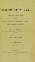 view The history of woman : and her connexion with religion, civilization, and domestic manners, from the earliest period