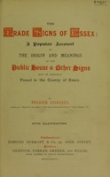view The trade signs of Essex : a popular account of the origin and meanings of the public house & other signs now or formerly found in the county of Essex
