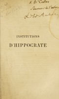 view Institutions d'Hippocrate, ou, Exposé philosophique des principes traditionnels de la médecine : œuvre d'analyse et de synthese ... suivi d'un résumé historique du naturisme, du vitalisme et de l'organicisme, et d'un essai sur la constitution de la médecine / par T.C.E. Édouard Auber.