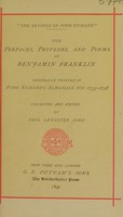 view The prefaces, proverbs, and poems of Benjamin Franklin : originally printed in Poor Richard's almanacs for 1733-1758 / collected and edited by Paul Leicester Ford.
