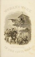 view Woman's work in the civil war : a record of heroism, patriotism and patience