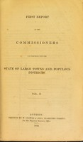view First report of the commissioners for inquiring into the state of large towns and populous districts. Vol. II.