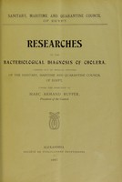 view Researches on the bacteriological diagnosis of cholera, carried out by medical officers of the sanitary, maritime and quarantine council of Egypt, under the direction of Marc Armand Ruffer.