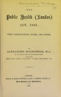 view The Public Health (London) Act, 1891 : with introduction, notes, and index