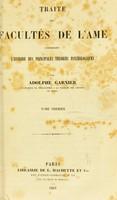 view Traité des facultés de l'âme comprenant : l'histoire des principales théories psychologiques / par Adolphe Garnier.