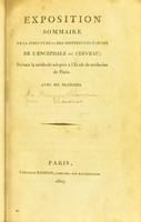 view Exposition sommaire de la structure et des différentes parties de l'encéphale ou cerveau : suivant la méthode adoptée à l'École de Médecine de Paris / [François Chaussier].