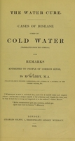 view The water cure : cases of disease cured by cold water
