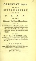 """view Observations on the introduction to the Plan of the Dispensary for general inoculation ; with remarks on a pamphlet, entitled, """"An examination of a charge brought against inoculation by De Haen, Rast, Dimsdale, and other writers. By John Watkinson, M.D."""""""