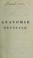 view Anatomie générale, appliquée à la physiologie et à la médicine / par Xav. Bichat.