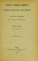 view Baco Verulamius alchemicis philosophis quid debuerit / Facultati Parisiensi hanc thesim proponebat Pierre Janet.
