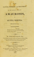 view On the nature, symptoms, and treatment of the different species of amaurosis, or gutta serena.