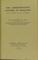 view The administrative control of smallpox : how to prevent or stop an outbreak / by W.McC. Wanklyn.