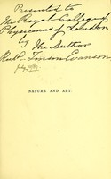 view Nature and art : or reminiscences of the International Exhibition, opened in London on May the first, 1862 : a poem, with occasional verses, and elegiac stanzas