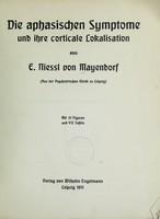 view Die aphasischen Symptome und ihre corticale Lokalisation / von E. Niessl von Mayendorf.
